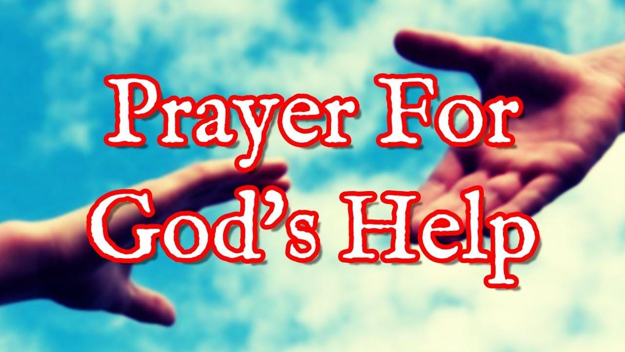 Prayer For Immediate Help From God